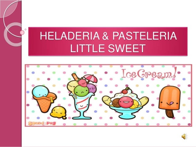 HELADERIA & PASTELERIA  LITTLE SWEET