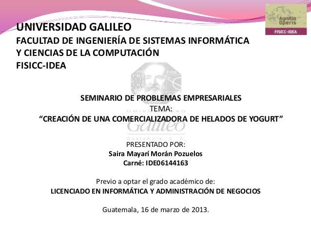 UNIVERSIDAD GALILEO FACULTAD DE INGENIERÍA DE SISTEMAS INFORMÁTICA Y CIENCIAS DE LA COMPUTACIÓN FISICC-IDEA PRESENTADO POR...