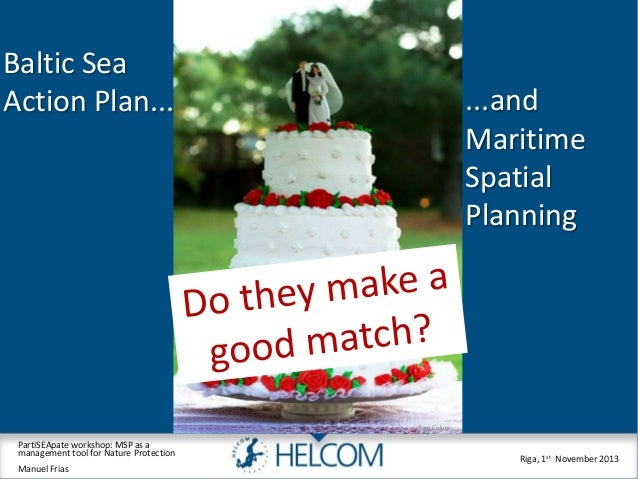 Baltic Sea Action Plan...  ...and Maritime Spatial Planning  Pam Culver  PartiSEApate workshop: MSP as a management tool f...