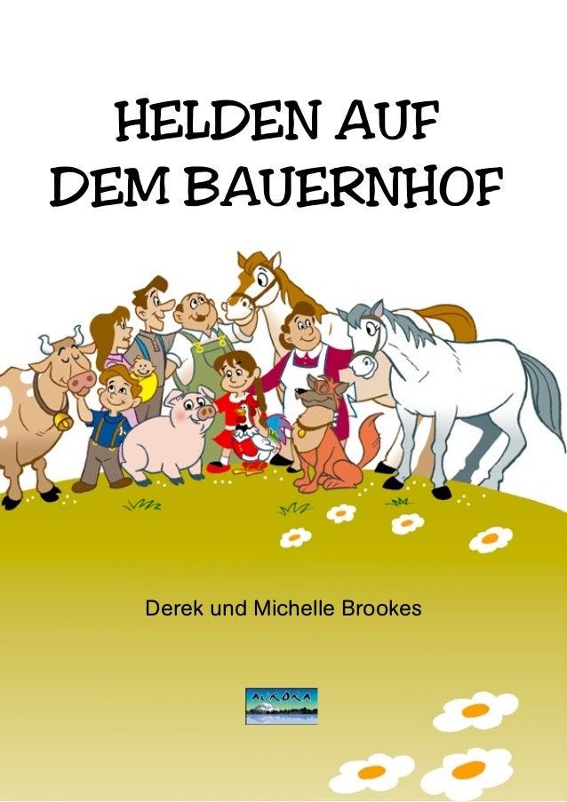 Derek und Michelle Brookes HELDEN AUF DEM BAUERNHOF
