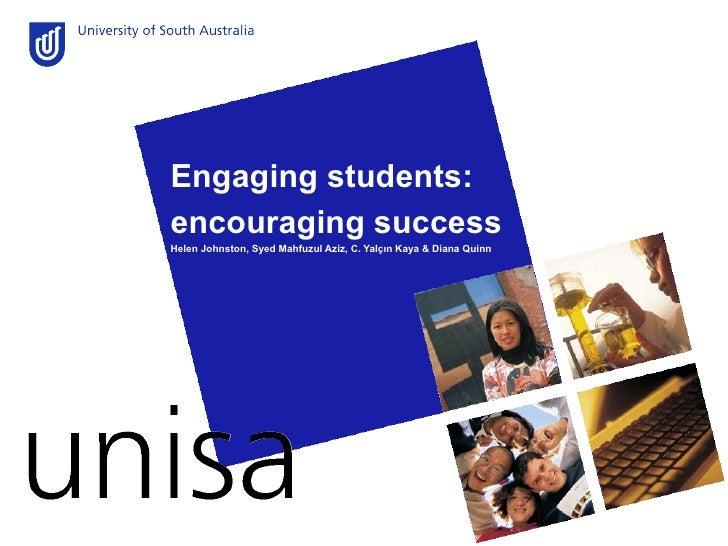 Engaging students: encouraging success Helen Johnston,  Syed Mahfuzul Aziz, C. Yalçın Kaya & Diana Quinn