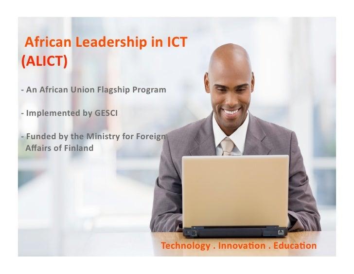 AfricanLeadershipinICT(ALICT)‐AnAfricanUnionFlagshipProgram‐ImplementedbyGESCI‐FundedbytheMinistryf...