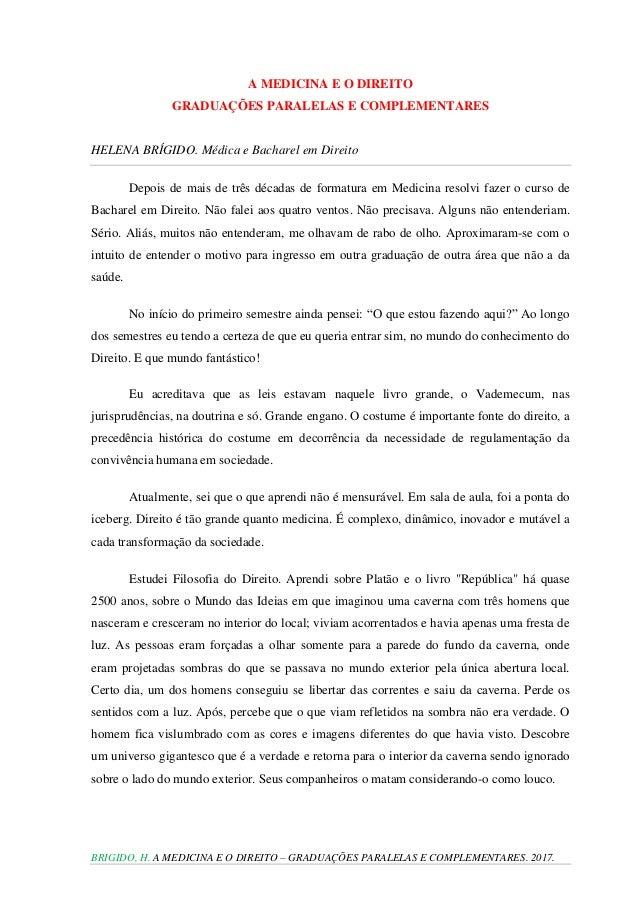 BRIGIDO, H. A MEDICINA E O DIREITO – GRADUAÇÕES PARALELAS E COMPLEMENTARES. 2017. A MEDICINA E O DIREITO GRADUAÇÕES PARALE...