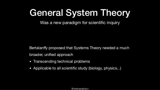 @helenaedelson Bertalanffy proposed that Systems Theory needed a much broader, unified approach  • Transcending technical pr...