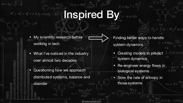 @helenaedelson Inspired By • My scientific research before working in tech  • What I've noticed in the industry over almost...