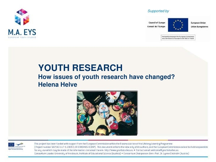Supported by<br />YOUTH RESEARCHHow issues of youth research have changed?Helena Helve<br />