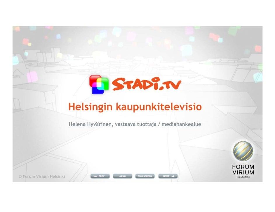 Media-aamiainen 2.3.2010 Helena Hyvarinen Stadi Tv