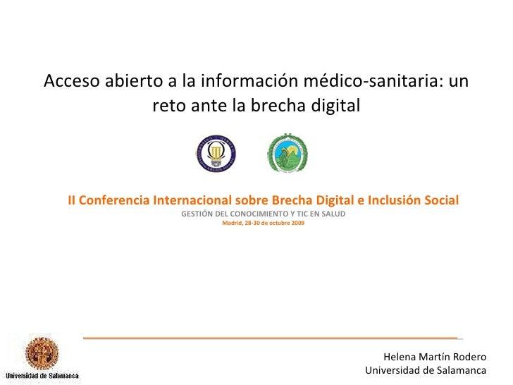 Acceso abierto a la información médico-sanitaria: un reto ante la brecha digital II Conferencia Internacional sobre Brecha...