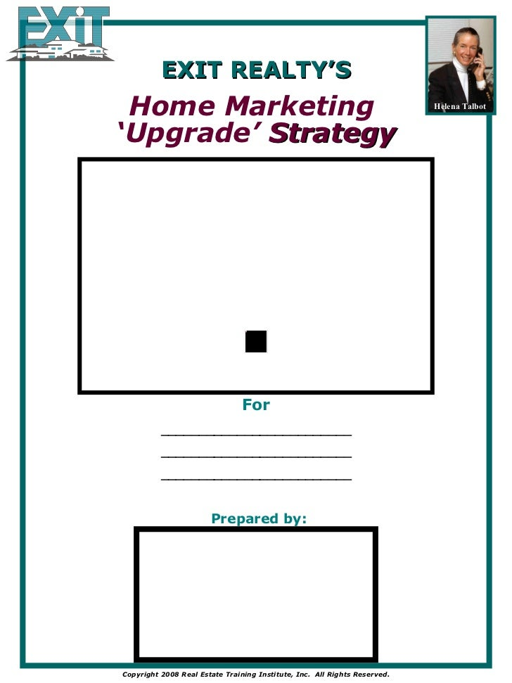 EXIT REALTY'S Home Marketing  ' Upgrade'  Strategy Prepared by: For _________________________ _________________________ __...