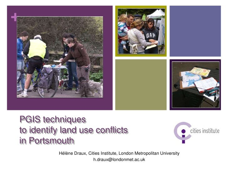 +PGIS techniquesto identify land use conflictsin Portsmouth          Hélène Draux, Cities Institute, London Metropolitan U...