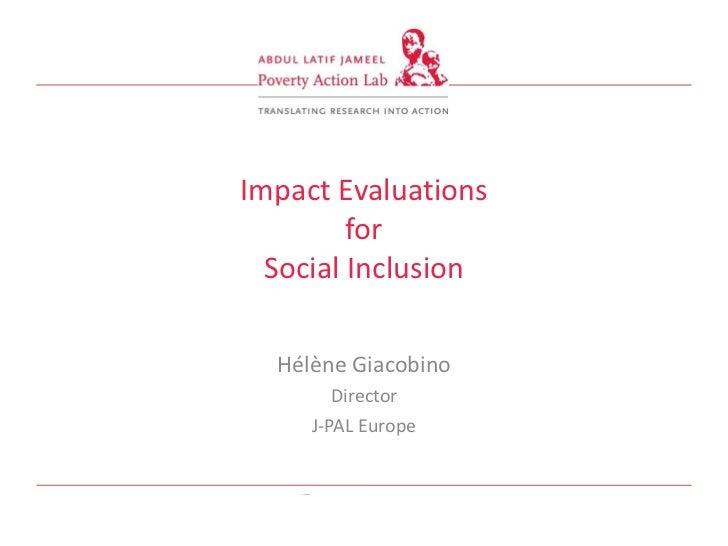 Impact Evaluations                         for                  Social Inclusion                  Hélène Giacobino        ...