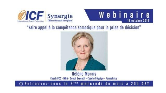 """ICF Synergie : """"Faire appel à la compétence somatique pour la prise de décision"""" d'Hélène Morais - SLIDEs"""
