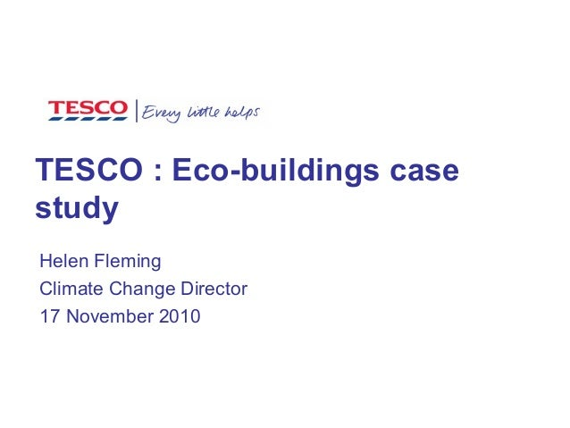 TESCO : Eco-buildings case study Helen Fleming Climate Change Director 17 November 2010