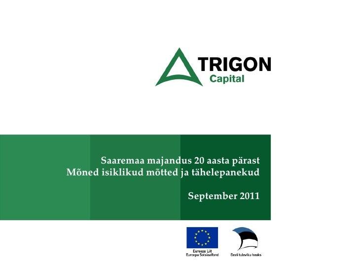 Saaremaa majandus 20 aasta pärastMõned isiklikud mõtted ja tähelepanekud                        September 2011