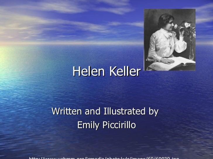 Helen Keller Written and Illustrated by  Emily Piccirillo http://www.ushmm.org/lcmedia/photo/wlc/image/69/69030.jpg