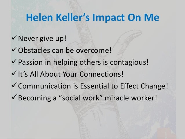 Helen Keller's Vision To Effect Change And Promote Social
