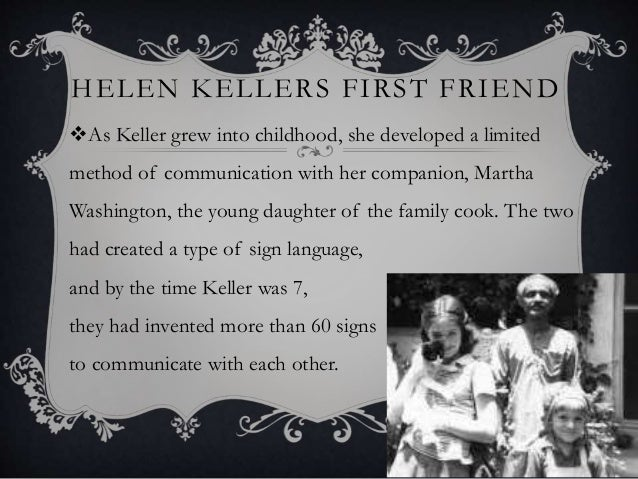 early childhood of helen keller The photographs in this collection span the life of helen keller, from her early childhood to her years at perkins school for the blind and beyond photos of her years with anne sullivan macy and polly thomson are included.