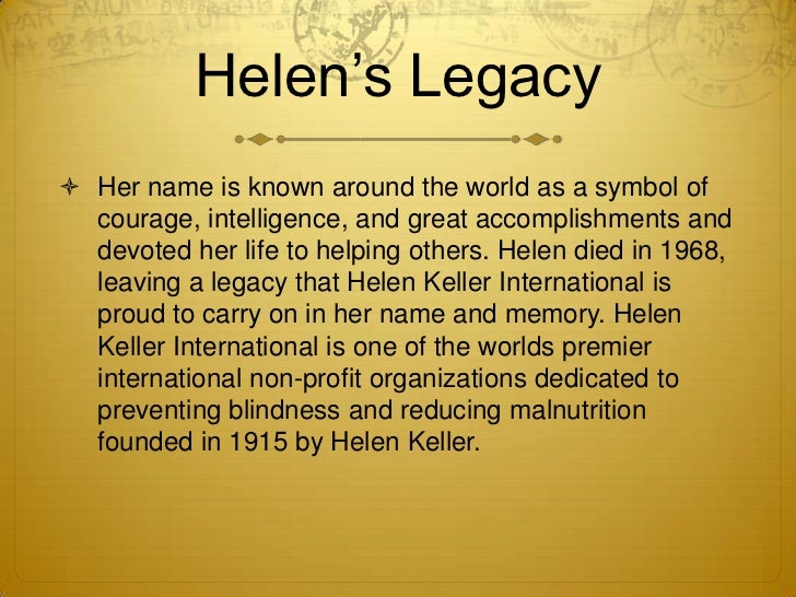 hellen kellers accomplishments Accomplishments challenges why do i  why do i admire her character traits  helen is impatient because she was used to getting what ever she wanted that when.