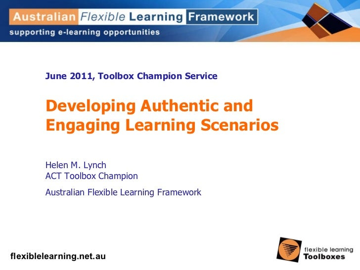 June 2011, Toolbox Champion Service Developing Authentic and Engaging Learning Scenarios Helen M. Lynch ACT Toolbox Champi...