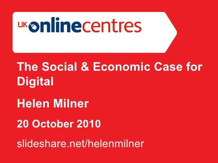 Section Divider: Heading intro here. The Social & Economic Case for Digital Helen Milner 20 October 2010 s lideshare.net/h...