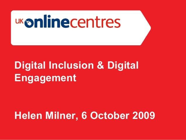 Section Divider: Heading intro here. Digital Inclusion & Digital Engagement Helen Milner, 6 October 2009