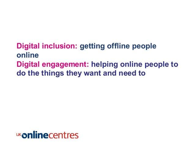 Helen Milner Digital Inclusion And Digital Engagement 6 Oct 2009 Slide 2