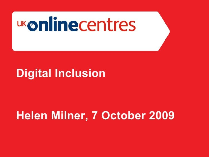 Section Divider: Heading intro here. Digital Inclusion Helen Milner, 7 October 2009