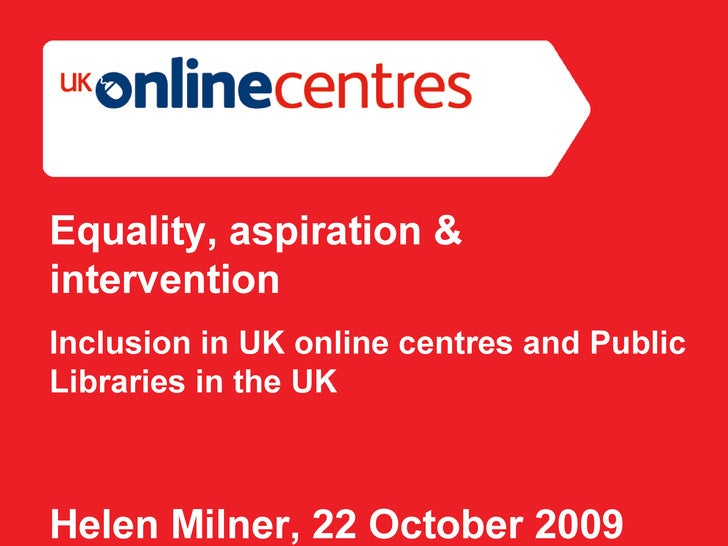 Section Divider: Heading intro here. Equality, aspiration & intervention  Inclusion in UK online centres and Public Librar...