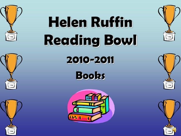 Helen RuffinReading Bowl<br />2010-2011<br />Books<br />