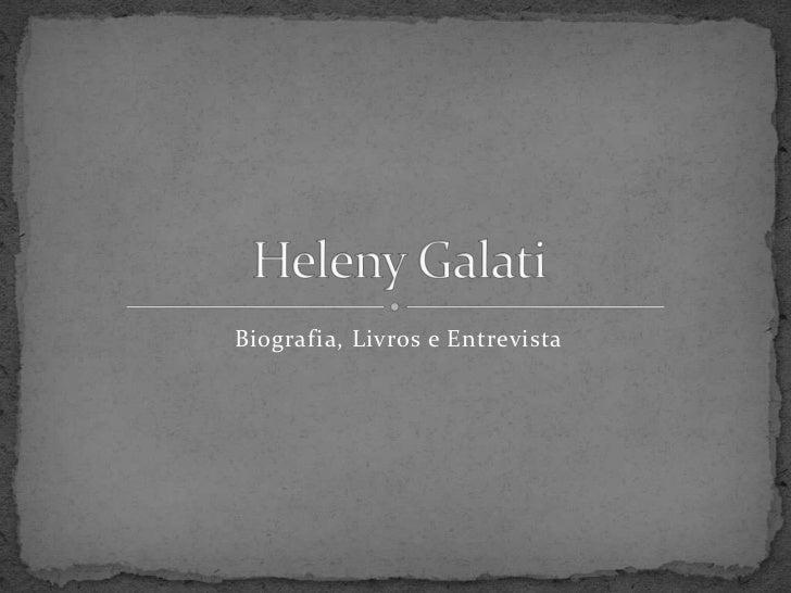 Biografia, Livros e Entrevista<br />HelenyGalati<br />