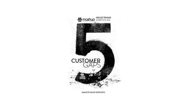 FIVE CUSTOMER GAPS:  CHANGES IN BEHAVIOR, DRIVERS, CATEGORIES AND PRODUCTS  THE KNOWLEDGEABLE  CUSTOMER PEOPLE AND  COMPAN...