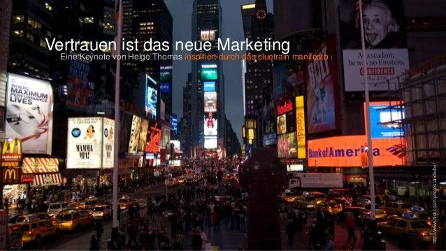 Vertrauen ist das neue Marketing  http://www.flickr.com/photos/andruby/  Eine Keynote von Helge Thomas inspiriert durch da...