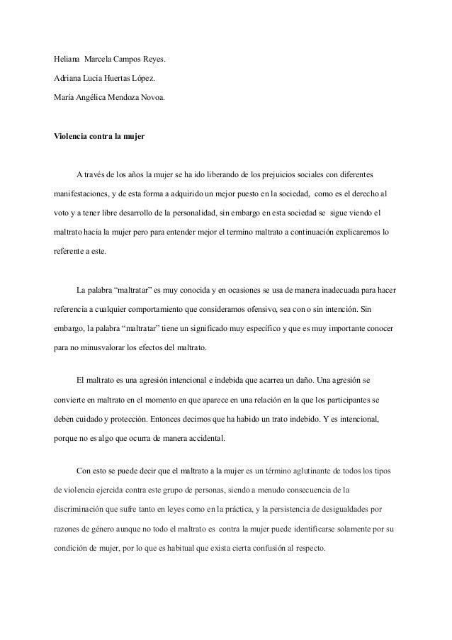Heliana Marcela Campos Reyes. Adriana Lucia Huertas López. María Angélica Mendoza Novoa. Violencia contra la mujer A travé...