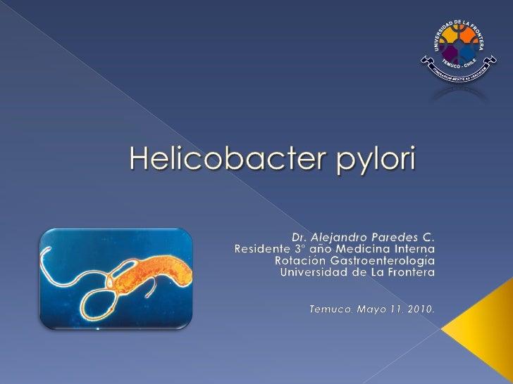    Introducción    Helicobacter pylori    Epidemiología    Fisiopatología    Espectro clínico    Enfermedad úlcero-p...