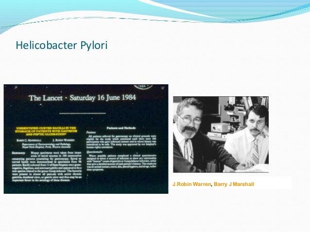 Helicobacter Pylori  J.Robin Warren, Barry J Marshall
