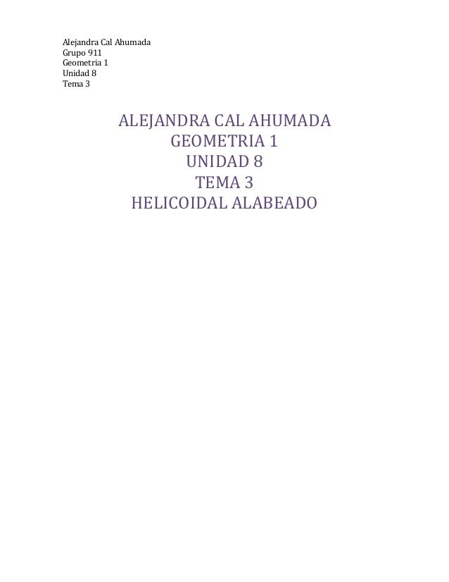 Alejandra  Cal  Ahumada   Grupo  911     Geometria  1     Unidad  8   Tema  3        ALEJA...