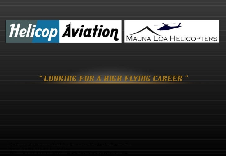"""""""  LOOKING FOR A HIGH FLYING CAREER """" Helicop Aviation 