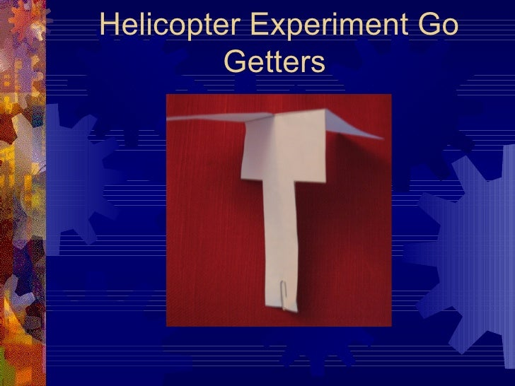 Helicopter Experiment Go Getters