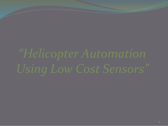 """Helicopter Automation Using Low Cost Sensors"" 1"