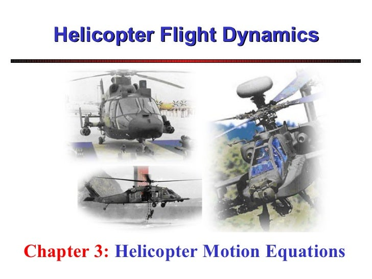 Helicopter Flight Dynamics Chapter 3:  Helicopter Motion Equations