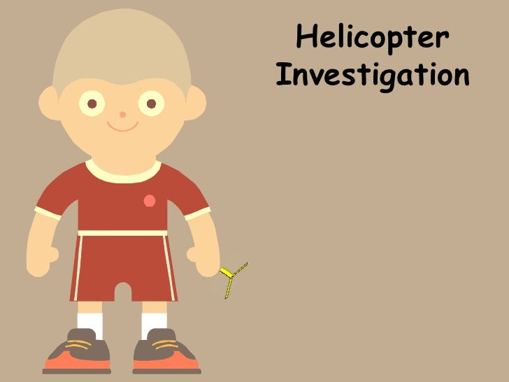 Helicopter Investigation