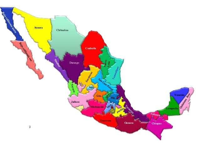 Sonora Chihuahua Coahuila Gto. Durango j Jalisco Col. Michoacán Guerrero Oaxaca Chiapas Campeche Yucatán D . F Hig. Ags. T...