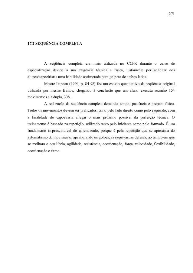 271 17.2 SEQUÊNCIA COMPLETA A seqüência completa era mais utilizada no CCFR durante o curso de especialização devido à sua...
