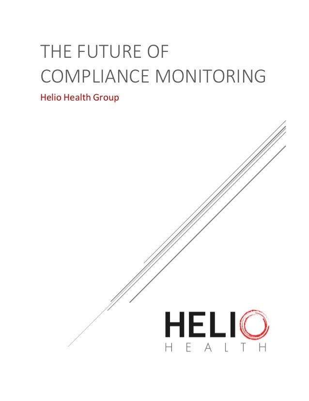 THE FUTURE OF COMPLIANCE MONITORING Helio Health Group