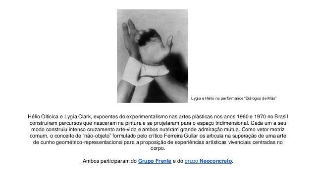 """Lygia e Hélio na performance """"Diálogos de Mão""""  Hélio Oiticica e Lygia Clark, expoentes do experimentalismo nas artes plás..."""