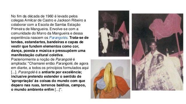 No fim da década de 1960 é levado pelos  colegas Amilcar de Castro e Jackson Ribeiro a  colaborar com a Escola de Samba Es...