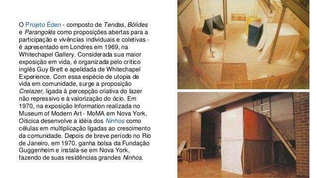 O Projeto Éden - composto de Tendas, Bólides  e Parangolés como proposições abertas para a  participação e vivências indiv...