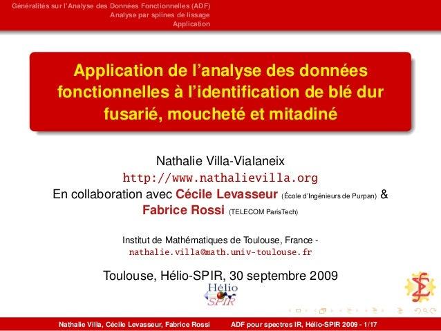 Généralités sur l'Analyse des Données Fonctionnelles (ADF) Analyse par splines de lissage Application Application de l'ana...