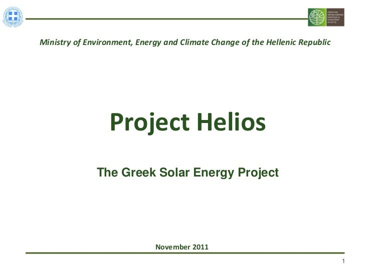 Ministry of Environment, Energy and Climate Change of the Hellenic Republic                  Project Helios              T...