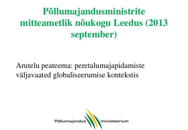 Põllumajandusministrite mitteametlik nõukogu Leedus (2013 september) Arutelu peateema: peretalumajapidamiste väljavaated g...
